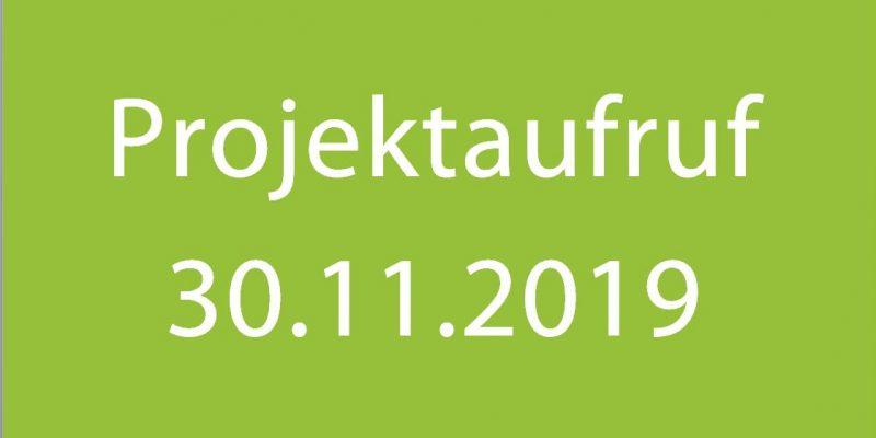 Projektaufruf 30.11.2019